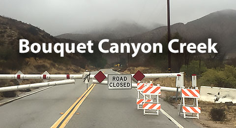 Bouquet Canyon Creek Road Closure